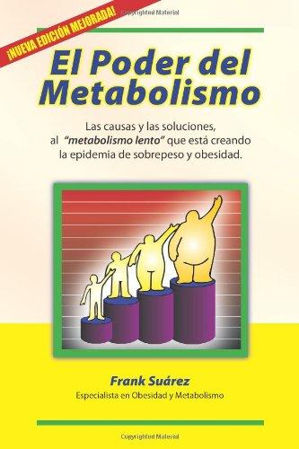 """9780978843700: El Poder del Metabolismo: Las Causas y las Soluciones, al """"Metabolismo Lento"""" Que Esta Creando la Epidemia de Sobrepeso y Obesidad"""