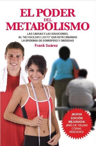 9780978843786: El Poder del Metabolismo- Sobre 500,000 Ejemplares Vendidos - Mas que una Dieta, un Estilo de Vida - Aprenda a Bajar de Peso Sin Pasar Hambre - Autor ... Literario de Latinoamerica (Spanish Edition)