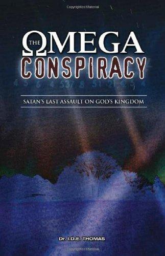 The Omega Conspiracy: Satan's Last Assault On: Thomas, I.D.E.