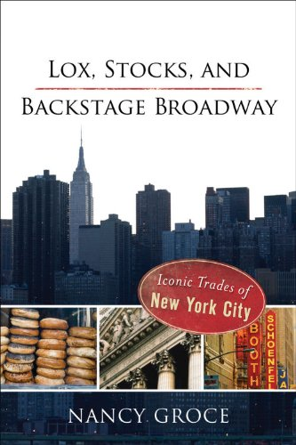 9780978846046: Lox, Stocks, and Backstage Broadway: Iconic Trades of New York City