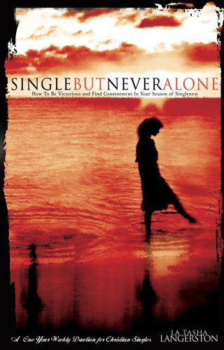 9780978846107: Single But Never Alone: How To Find Contentment In Your Season of Singleness