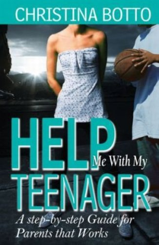 9780978846503: Help Me With My Teenager! A Step-by-step Guide for Parents that Works