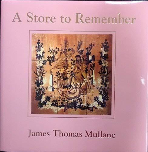A Store to Remember: James Thomas Mullane