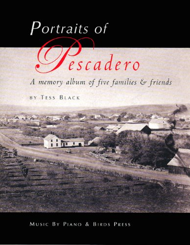 9780978851408: Portraits of Pescadero: A Memory Album of Five Families and Friends