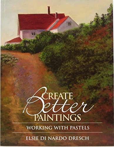 9780978852405: Create Better Paintings