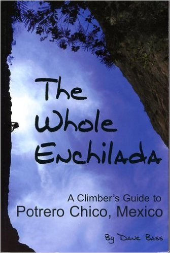 9780978854607: The Whole Enchilada: A Climbers Guide to Potrero Chico, Mexico