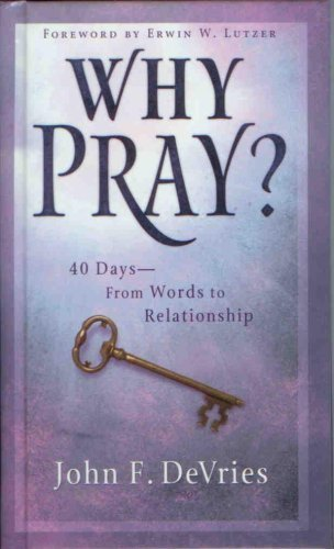 9780978855109: Why Pray? 40 Days - From Words to Relationship