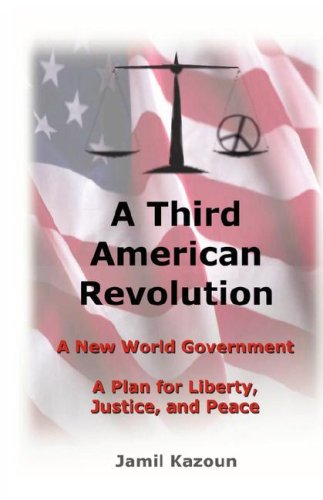 A Third American Revolution: A New World: Jamil Kazoun