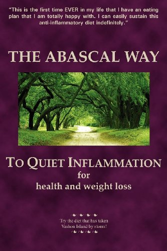 9780978858605: The Abascal Way: To Quiet Inflammation for Health and Weight Loss