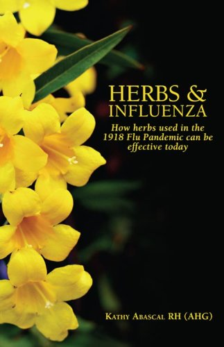 9780978858674: Herbs & Influenza: How Herbs Used in the 1918 Flu Pandemic Can Be Effective Today