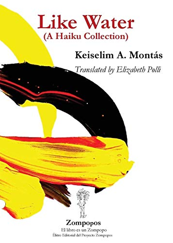 Like Water: (A Haiku Collection): Keiselim A Montás