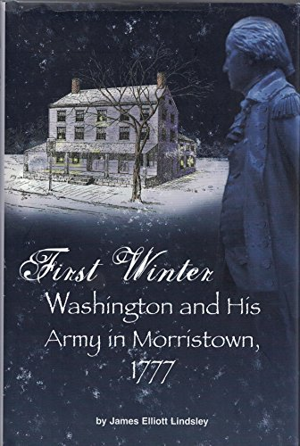 9780978861308: First Winter Washington and His Army in Morristown, 1777