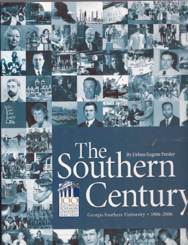 9780978865009: The Southern Century: Georgia Southern University, 1906-2006