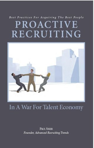 9780978867409: Proactive Recruiting In A War For Talent Economy