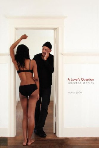9780978869939: A Lover's Question: Selected Stories