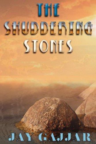 The Shuddering Stones: Gajjar, Jay
