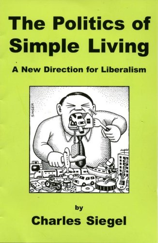 The Politics Of Simple Living: Charles Siegel