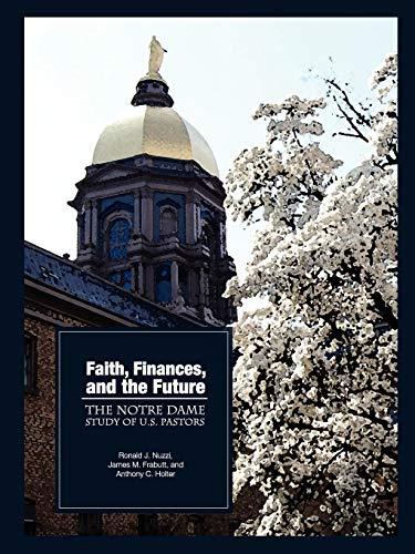 9780978879358: Faith, Finances, and the Future: The Notre Dame Study of U.S. Pastors