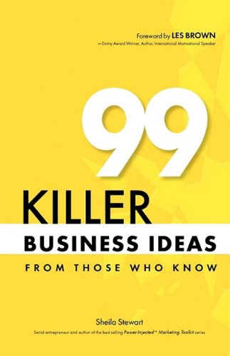 9780978879914: 99 Killer Business Ideas From Those Who Know