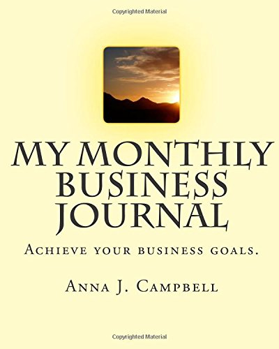 9780978883164: My Monthly Business Journal: Acheiving Your Business Goals.