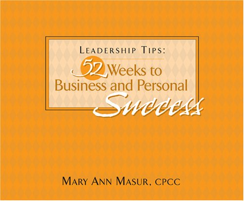9780978884604: Leadership Tips: 52 Weeks to Business and Personal Success