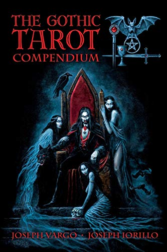 9780978885724: The Gothic Tarot Compendium: A Detailed Guide to Understanding and Using the Gothic Tarot