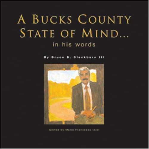A Bucks County State of Mind.in his: Bruce B. Blackburn