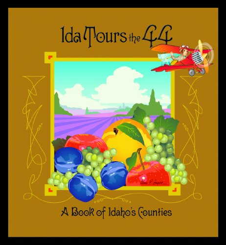 9780978886851: Ida Tours the 44 - A Book of Idaho's Counties