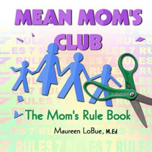 Mean Mom's Club: The Mom's Rule Book: Maureen LoBue