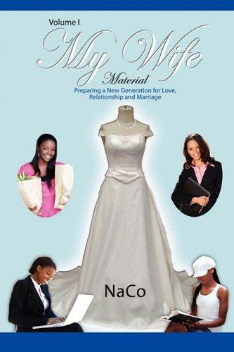 My Wife Material - Volume I: Naco