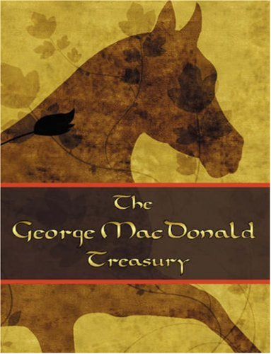 9780978891435: The George McDonald Treasury: The Princess and the Goblin, The Princess and Curdie, The Light Princess, Phantastes, The Giant's Heart, Att the Back of the North Wind, The Golden Ke