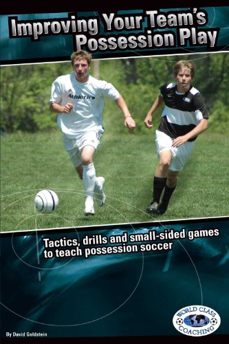 Improving Your Teams Possession Play: Goldstein, David