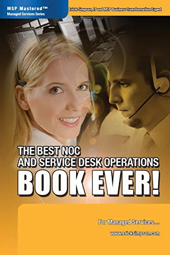 9780978894337: The Best NOC and Service Desk Operations BOOK EVER! For Managed Services