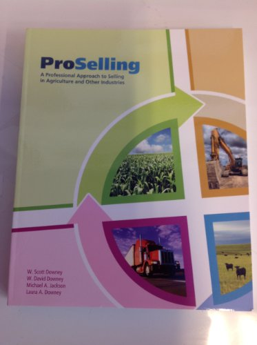 9780978895211: ProSelling: A Professional Approach to Selling in Agriculture and Other Industries