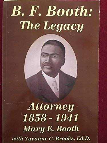 B.F. Booth The Legacy : Attorney 1858 -1941: Mary E. Booth