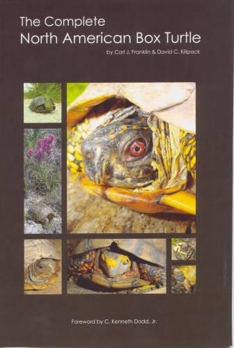 Complete North American Box Turtle: Carl J Franklin; David C Killpack