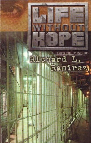 9780978898403: Life Without Hope: Into the Mind of Richard L. Ramirez