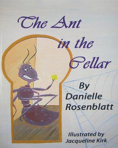 The Ant in the Cellar: Danielle Rosenblatt