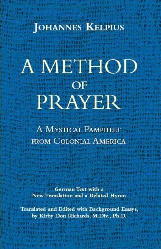 9780978899806: A Method of Prayer. A Mystical Pamphlet from Colonial America (English and German Edition)