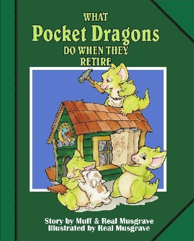 9780978903404: What Pocket Dragons Do When They Retire