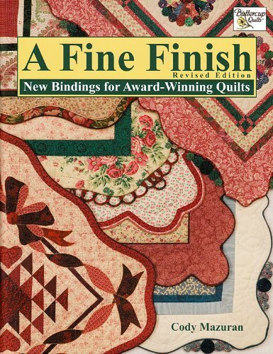 9780978904708: A Fine Finish: New Bindings for Award-Winning Quilts