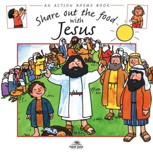 Share Out the Food with Jesus (Action Rhymes): Jeffs, Stephanie
