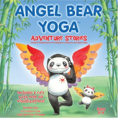 Angel Bear Yoga: Adventure Stories- Children's stories that are perfect for relaxation, sleep ...