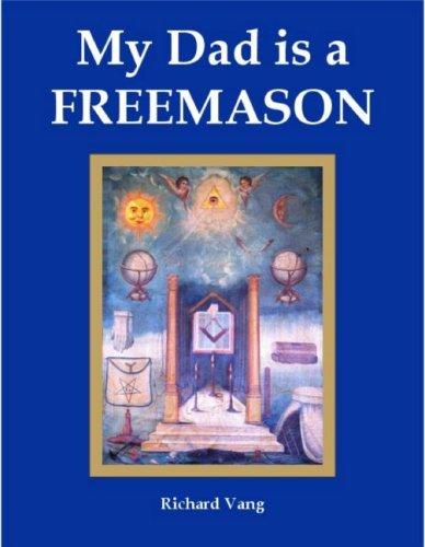 My Dad Is a Freemason (Masonic Family: Richard Vang