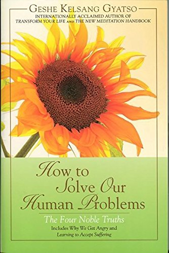 9780978906702: How to Solve Our Human Problems: The Four Noble Truths
