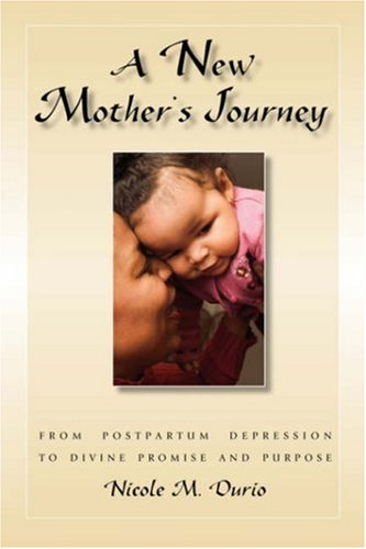 A New Mother's Journey: Durio, M. Nicole