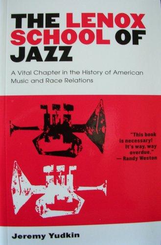 Lenox School of Jazz: a Vital Chapter: Yudkin, Jeremy