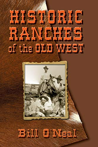 Historic Ranches of the Old West (0978915097) by Bill O'Neal
