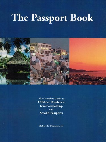 9780978921064: The Passport Book: The Complete Guide to Offshore Residency, Dual Citizenship and Second Passports
