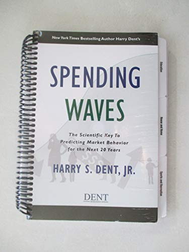 9780978921088: Spending Waves: The Scientific Key To Predicting Market Behavior for the Next 20 Years